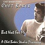Chet Baker But Not For Me - Ep