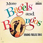 Irving Fields Trio More Bagels And Bongos
