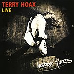 Terry Hoax Happy Times - Live