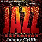 Johnny Griffin Johnny Griffin: Jazz Explosion, Vol.2