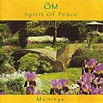 Maitreya Om: Spirit Of Peace (Ep)