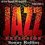 Sonny Rollins Sonny Rollins: Jazz Explosion, Vol. 2 (Re-Mastered)