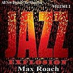 Max Roach Max Roach: Jazz Explosions, Vol.2