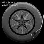 Milton Jackson Frisbee Champion
