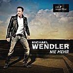 Michael Wendler Nie Mehr