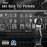 Dezz My Rise To Power (The Beginning)