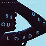 Shout Out Louds Walking In Your Footsteps / W.I.Y.F. (Dust Into Diamonds) - Single