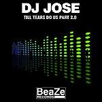 DJ Jose Till Tears Do Us Part 2.0