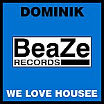 Dominik We Love Housee Extended Mix