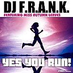 DJ F.R.A.N.K Yes You Run! Radio Edit (Featuring Miss Autumn Leaves)