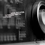 Max Richter Max Richter: Songs From Before