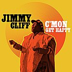 Jimmy Cliff C'mon Get Happy