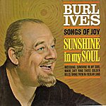 Burl Ives Songs Of Joy - Sunshine In My Soul