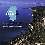 Darin Talbot Around Tahoe- The Ultimate Tour Guide For Driving Around The World's Most Beautiful Lake