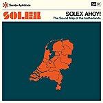 Solex Solex Ahoy! The Sound Map Of The Netherlands