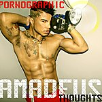 Amadeus Pornographic Thoughts