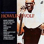 Howlin' Wolf The Legendary Howlin' Wolf