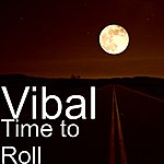 Vibal Time To Roll (2013 Reroll)