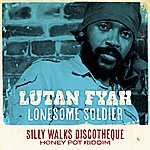 Lutan Fyah Lonesome Soldier