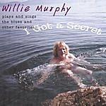 Willie Murphy I Got A Secret