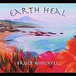 Bruce Mitchell Earth Heal