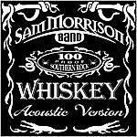 Sam Morrison Band Whiskey (Acoustic Version)