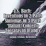 Anthony Newman J.S. Bach: 2-Part Inventions, 3-Part Sinfonias, Italian Concerto, 2 Toccatas