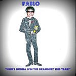 Pablo Who's Gonna Win The Grammeez This Year?