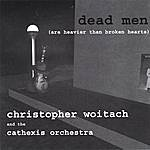 Christopher Woitach Dead Men (Are Heavier Than Broken Hearts)