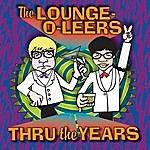 The Lounge-O-Leers Thru The Years