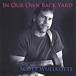 Scott Wullkotte In Our Own Backyard