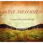 Rich Switzer Wine Melodies (A Napa Valley Soundtrack)