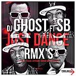 DJ Ghost Just Dance - Remixes (Featuring Sb)