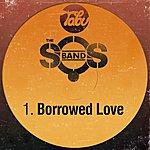 The S.O.S. Band Borrowed Love