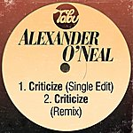 Alexander O'Neal Criticize (Single Edit) / Criticize (Remix)