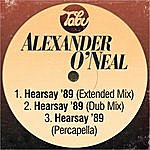 Alexander O'Neal Hearsay '89 (Extended Mix) / Hearsay '89 (Dub Mix) / Hearsay '89 (Percapella)