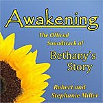 "Robert Miller Awakening (The Official Soundtrack Of ""Bethany's Story"")"