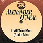 Alexander O'Neal All True Man (Radio Mix)