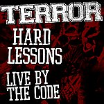 Terror Hard Lessons / Live By The Code