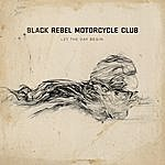 Black Rebel Motorcycle Club Let The Day Begin
