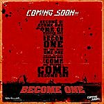 Coming Soon Become One