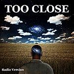 Drive Too Close (Radio Version)
