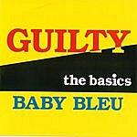 The Basics Guilty / Baby Bleu