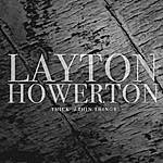 Layton Howerton Thick Of Thin Things
