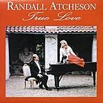 Randall Atcheson True Love