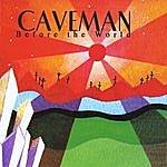 Caveman Before The World