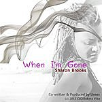 Sharon Brooks When I'm Gone (Feat. Uness)