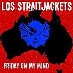 Los Straitjackets Friday On My Mind - Single