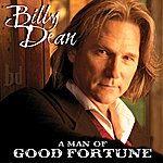 Billy Dean A Man Of Good Fortune