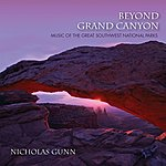 Nicholas Gunn Beyond Grand Canyon: Music Of The Great Southwest National Parks